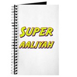 Super aaliyah Journal