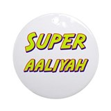 Super aaliyah Ornament (Round)
