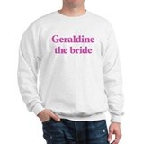 Geraldine the bride Sweatshirt