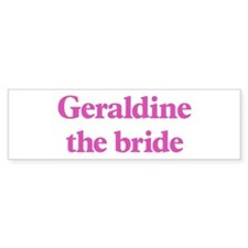 Geraldine the bride Bumper Sticker (10 pk)