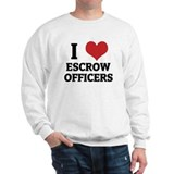 I Love Escrow Officers Sweatshirt