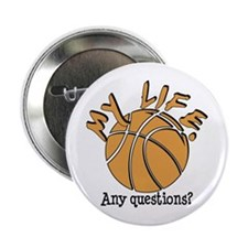 "Basketball - My Life 2.25"" Button"