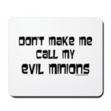 Call my evil minions Mousepad