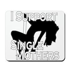 Single Mothers Mousepad