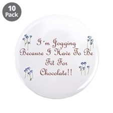 "Fit For Chocolate script 3.5"" Button (10 pack"