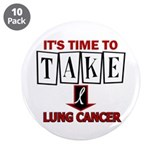 "Take Down Lung Cancer 3 3.5"" Button (10 pack)"