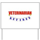 Retired Veterinarian Yard Sign