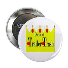 "Queen of Trailer Trash! 2.25"" Button (10 pack)"