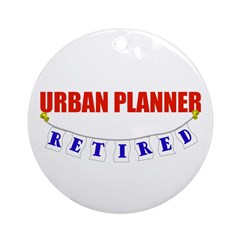 Retired Urban Planner Ornament (Round)