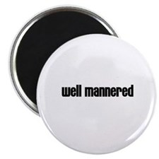 "Well mannered 2.25"" Magnet (10 pack)"