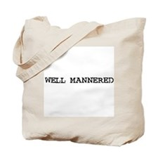 Well mannered Tote Bag