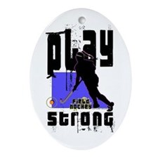 Play Strong Field Hockey Ornament