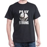 Play Strong Baseball T-Shirt