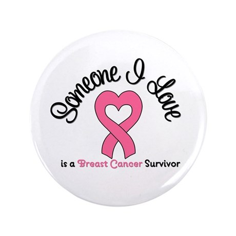 "Someone I Love (BC) 3.5"" Button"