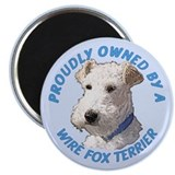 "Proudly Owned Wire Fox Terrier 2.25"" Magnet (10 pa"