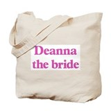 Deanna the bride Tote Bag