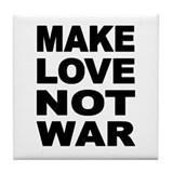 'Make Love Not War' Tile Coaster