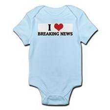 I Love Breaking News Infant Creeper
