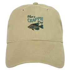 Have a Crappie Day! Baseball Cap
