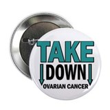 "Take Down Ovarian Cancer 1 2.25"" Button (100 pack)"