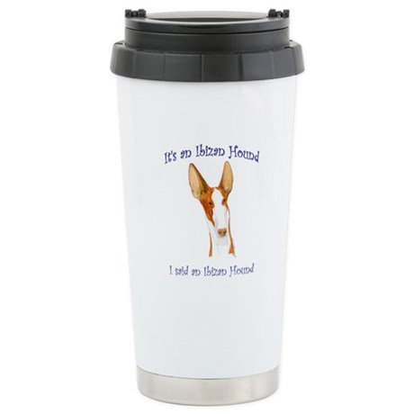 Its an Ibizan Hound Ceramic Travel Mug