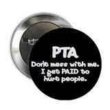 "Don't Mess With PTAs 2 2.25"" Button"