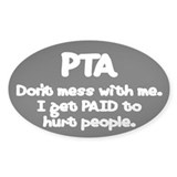 Don't Mess With PTAs 2 Oval Decal