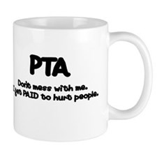 Don't Mess With PTAs 2 Mug
