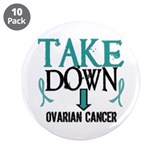 "Take Down Ovarian Cancer 2 3.5"" Button (10 pack)"