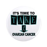 "Take Down Ovarian Cancer 3 3.5"" Button"
