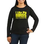 I Like Big BIRDS Women's Long Sleeve Dark T-Shirt