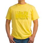 I Like Big BIRDS Yellow T-Shirt
