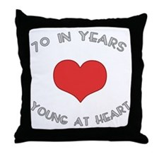70 Young At Heart Birthday Throw Pillow