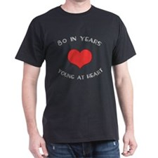 80 Young At Heart Birthday T-Shirt