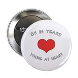 "85 Young At Heart Birthday 2.25"" Button"