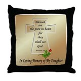 In Loving Memory of My Daughter Throw Pillow