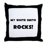 MY White Smith ROCKS! Throw Pillow