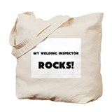 MY Welding Inspector ROCKS! Tote Bag