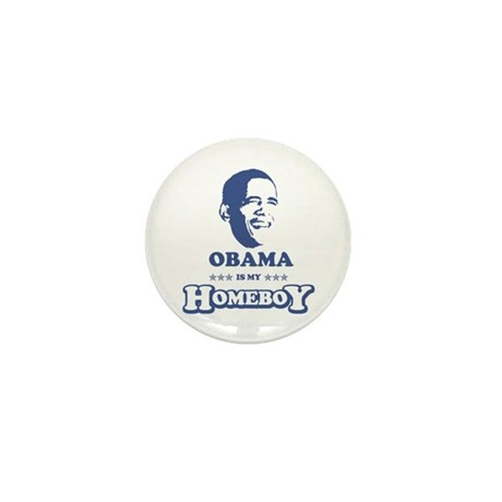 BARACK OBAMA IS MY HOMEBOY Mini Button