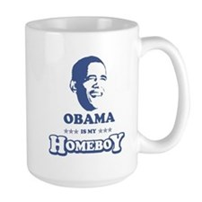 BARACK OBAMA IS MY HOMEBOY Mug
