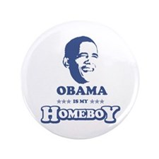 "BARACK OBAMA IS MY HOMEBOY 3.5"" Button"