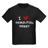 I love demolition derby T