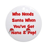 Who Needs Santa Nana & Pop Ornament (Round)