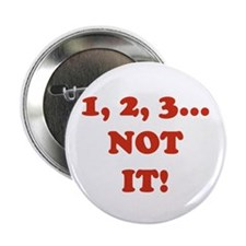 "1,2,3 NOT IT! 2.25"" Button"