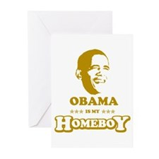 BARACK OBAMA IS MY HOMEBOY Greeting Cards (Pk of 1