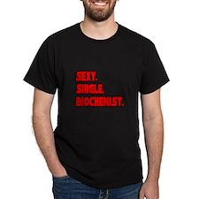"""Sexy. Single. Biochemist."" T-Shirt"