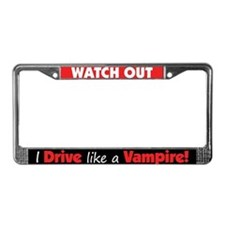 I Drive Like A Vampire License Plate Frame