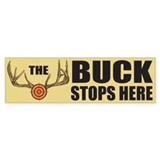 The Buck Stops Here Bumper Bumper Sticker