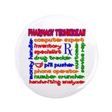 "Pharmacy Technician 3.5"" Button (100 pack)"