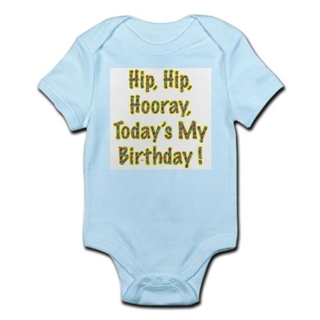 Today's My Birthday Infant Bodysuit